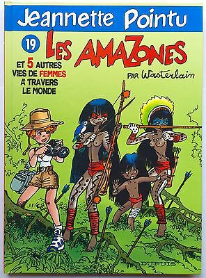 Jeannette Pointu - T19 Les Amazones - Eo - Comme Neuf - Wasterlain - A4