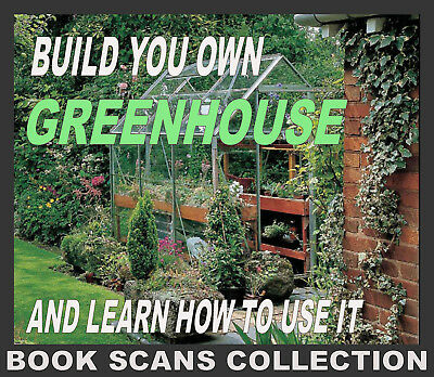 BUILD YOUR OWN GREENHOUSE & GROWING GUIDES ☆ Book Scans on Disc or Download