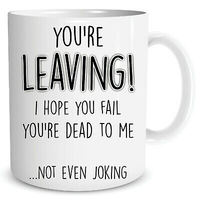 Funny Leaving Gifts Colleague New Job You're Dead To me Good Luck WSDMUG1546