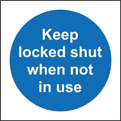 keep locked shut when not in use safety sign