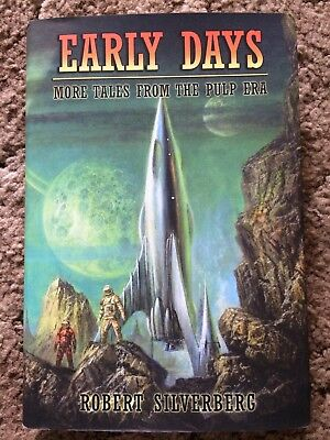 EARLY DAYS: MORE TALES FROM THE PULP ERA Robert Silverberg 1000 copy SIGNED/LTD