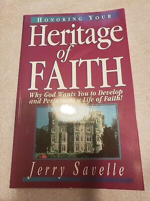 Honoring your heritage of faith : why God wants you to develop and perpetuate a life of faith