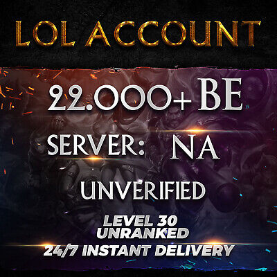 League of Legends Account LOL | NA | Level 30 | 25.000+ BE | 25k+ | Unranked