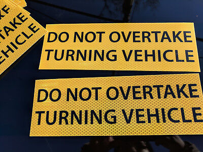 Do Not Overtake Turning Vehicle REFLECTIVE (2) STICKERS Sign 300x100mm COMPLIANT
