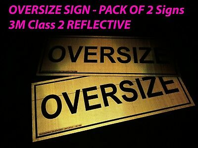 OVERSIZE SIGN Pack Of 2 Truck Metal Signs 1200x450mm CLASS 2 REFLECTIVE 3M