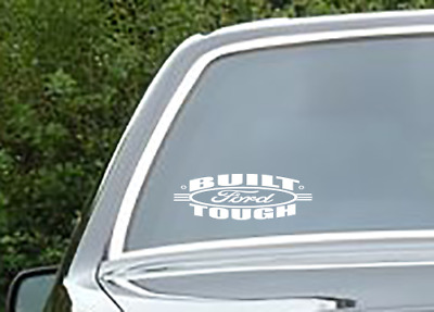 BUILT FORD TOUGH DECAL VINYL STICKER FOR PICK UPS, SUV'S, CARS, Auto Decals etc