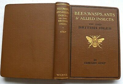 Bees Wasps, Ants And Allied Insects Of The British Isles, Edward Step. HB 1932