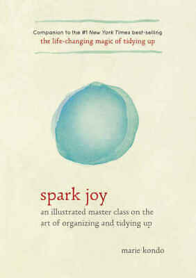 Spark Joy: An Illustrated Master Class By Marie Kondo  PDF-Ebook