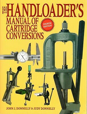 Handloader's Manual of Cartridge Conversions - Hand Loading - Handloading - New