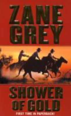 Shower of Gold by Zane Grey (2007, Paperback)