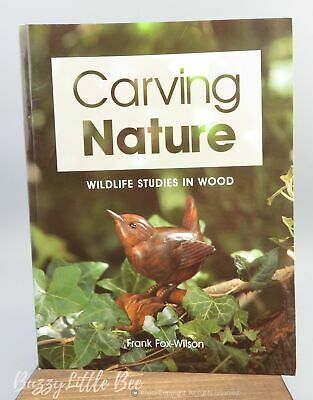 Carving Nature~Frank Fox-Wilson~Wildlife Studies in Wood~Woodcarving~Book~2002