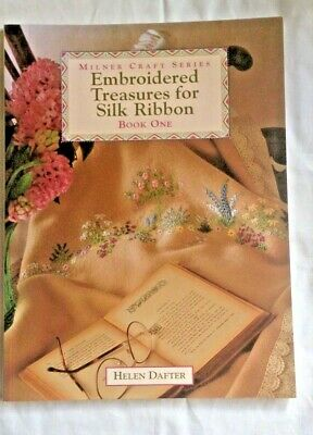 Embroidered Treasures for Silk Ribbon - Book One by Helen Dafter