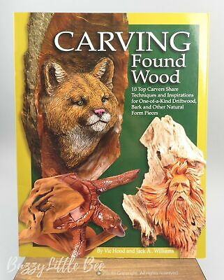 Carving Found Wood~Vic Hood & Jack A. Williams~Woodcarving~Book~2002
