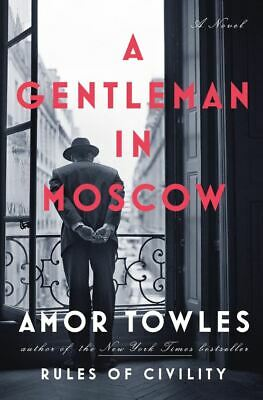 A Gentleman in Moscow by Amor Towles ( READ DESCRIPTION )