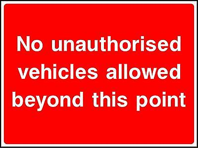 No unauthorised vehicles allowed beyond this point Road Traffic Sign