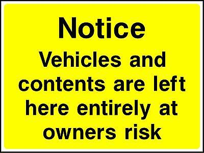 Vehicles and contents are left here entirely at owners risk Road Safety Sign