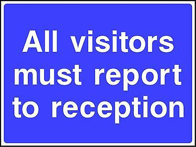 All visitors must report to reception Road Safety Sign