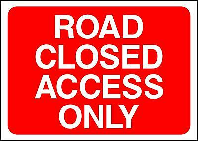 Warning Road Closed Access Only Road Safety Sign