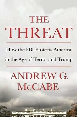 The Threat by Andrew G. McCabe Hardcover NEW