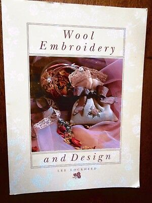 Wool Embroidery And Design By Lee Lockheed 32 Projects All In Colour
