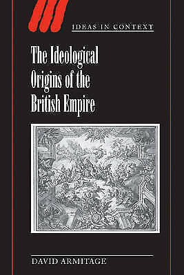 The Ideological Origins of the British Empire by David Armitage (Paperback,...