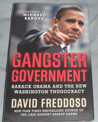 Gangster Government : Barack Obama and the New Washington Thugocracy by David F