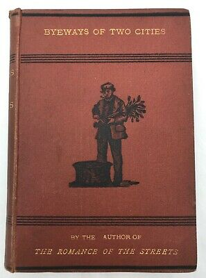 Byeways of Two Cities 1873 Inscribed G Holden Pike London Edinburgh History