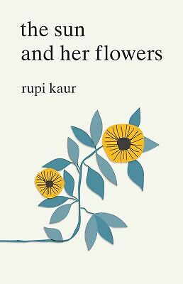 The Sun and Her Flowers by Rupi Kaur (Read Description)