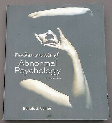 Fundamentals of Abnormal Psychology by Ronald J. Comer - 7th Edition, 2014