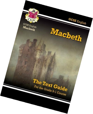 Grade 9-1 GCSE English Shakespeare Text Guide - Macbeth (CGP Revision)