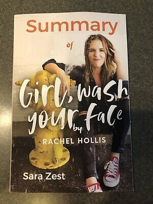 Summary of Girl, Wash Your Face by Rachel Hollis by Dennis Braun