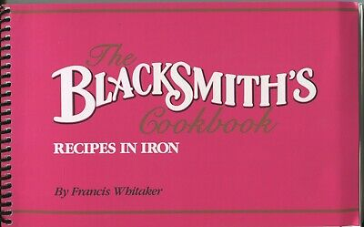 The Blacksmith's Cookbook Recipes in Iron by Francis Whitaker
