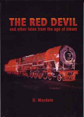The Red Devil and other Tales from the Age of Steam by D. Wardale