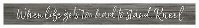 Life Too Hard Stand Kneel Grey 13.5 x 1.5 Inch Pine Wood Skinny Block Sign