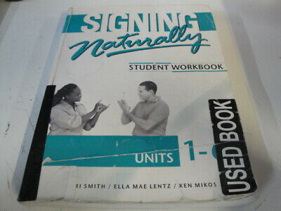 D7347 Student Work Book: Signing Naturally : Student Workbook, Units 1-6 by Ella