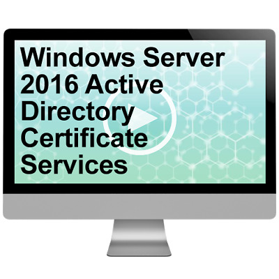 Windows Server 2016 Active Directory Certificate Services Video Training Course