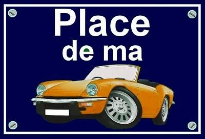 "plaque "" PLACE DE MA TRIUMPH SPITFIRE  "" ( orange )"
