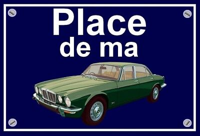 "plaque "" PLACE DE MA JAGUAR XJ   """
