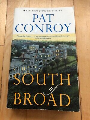 South of Broad by Pat Conroy (2010, Paperback)