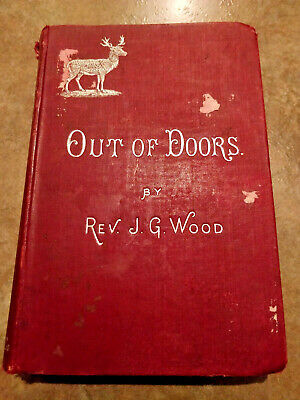 1890 Vintage Book - Out of Doors by Rev. J. G. Wood - 1880's antique collectors
