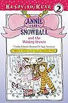 Annie and Snowball and the Wintry Freeze: By Rylant, Cynthia
