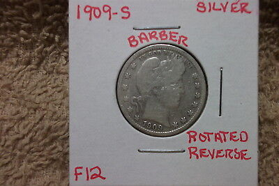 1909 San Francisco Silver Barber Quarter In Fine Condition With Rotated Reverse