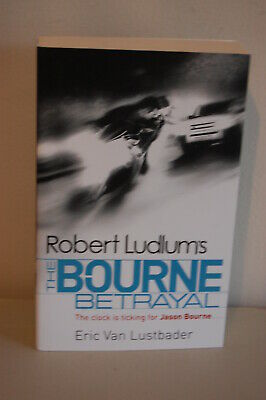 Robert Ludlum's The Bourne Betrayal by Eric Van Lustbader paperback