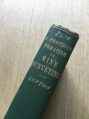 1902 A Practical Treatise On Mine Surveying By Arnold Lupton