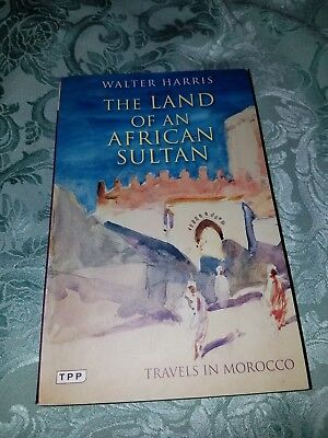 Tauris Parke Paperbacks: The Land of an African Sultan : Travels in Morocco