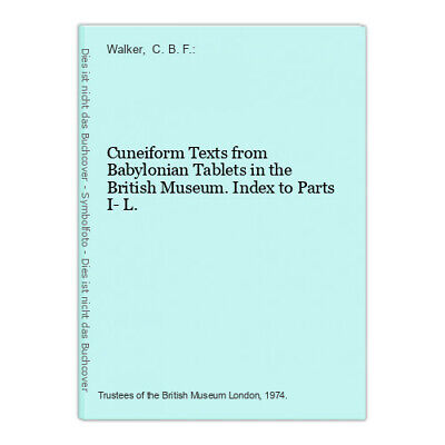 Cuneiform Texts from Babylonian Tablets in the British Museum. Index to Parts I-
