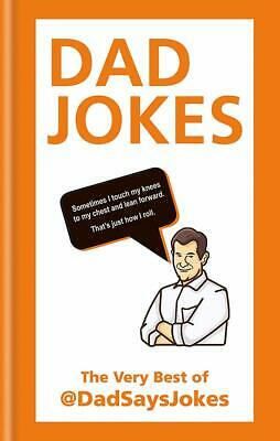 Dad Jokes: The very best of @DadSaysJokes by Dad Says Jokes NEW Hardcover