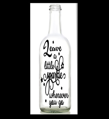 Vinyl Decal Sticker for Wine bottle diy Leave a little sparkle wherever you go