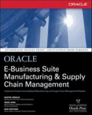 Oracle E-Business Suite Manufacturing & Supply Chain Management: By Bastin Ge...