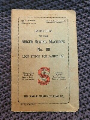 Singer Sewing Machines No. 99 (Lock Stitch) Instructions - Vintage Booklet